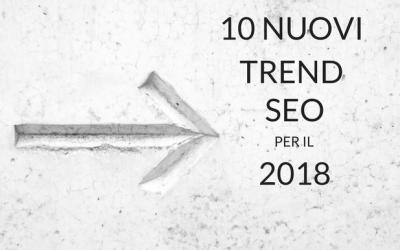 Come cambia la SEO nel 2018. Le nuove frontiere dell'ottimizzazione Seo